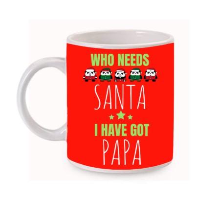 Who Needs Santa I Have Got Papa Coffee Mug