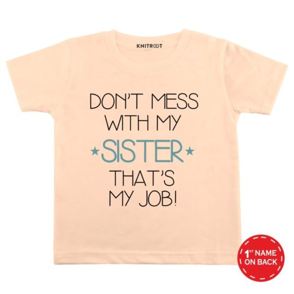 dont-mess-with-my-Sister-peach-color-customize-T-shirts-For-Kids