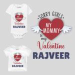 Sorry Girls My Mommy Is My Valentine Baby Wear