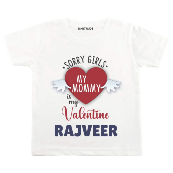 Sorry Girls My Mommy Is My Valentine T-shirt