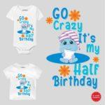 Go Crazy My Half Birthday wear